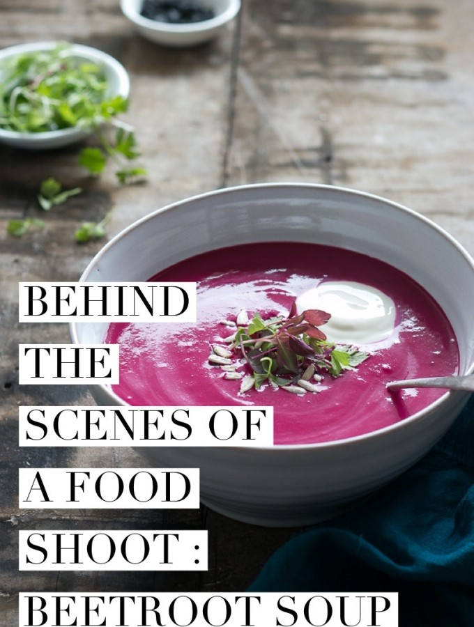 Behind the Scenes of a Food Shoot : Beetroot Soup